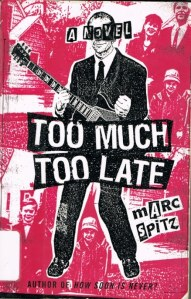 marc spitz + Too much too late