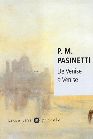 Pier Maria Pasinetti - De Venise à Venise