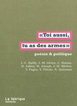 Toi_aussi_tu_as_des_armes_Poesie_et_politique 3