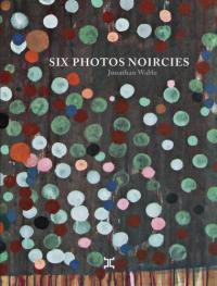 six photos noircies