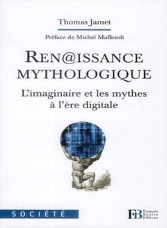 Ren_issance_mythologique_L_imaginaire_et_les_mythes_a_l_ere