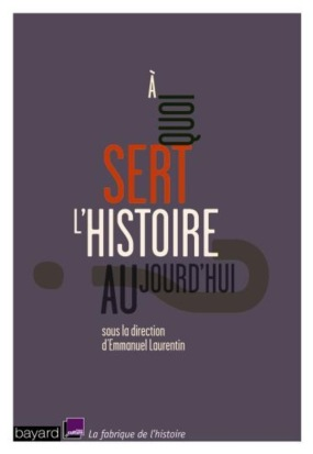 A-quoi-sert-l-histoire-aujourd-hui_reference