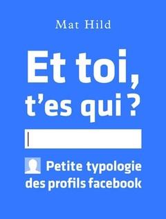 Et_toi_t_es_qui_Petite_typologie_des_profils_facebook