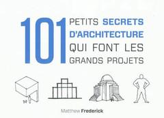 101_petits_secrets_d_architecture_qui_font_les_grands_projet