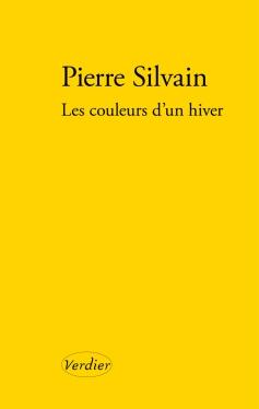 Pierre Silvain Les couleurs d'un hiver