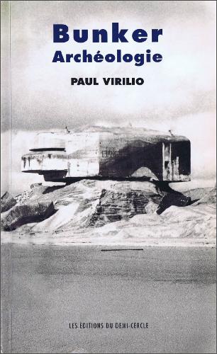 pres_Virilio_1975_Bunker_archeologie