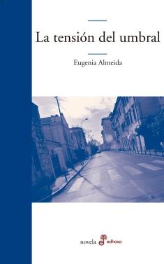 La-tensión-del-umbral-de-Eugenia-Almeida