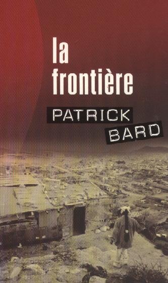 policier-patrick-bard-la-frontiere