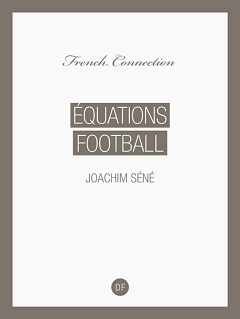 french_connection_joachim_sene_equations_football_xs