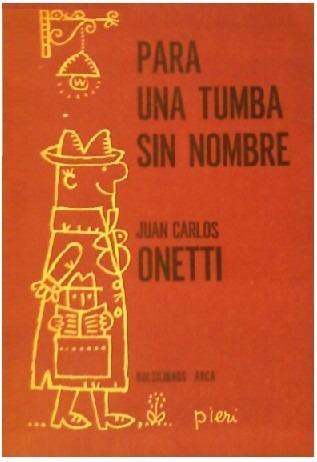juan-carlos-onetti-para-una-tumba-sin-nombre-d_nq_np_19888-mlu20178223793_102014-o