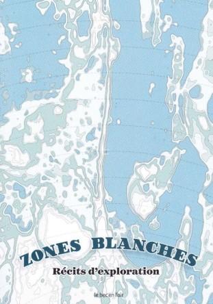 editions_bec_en_l_air_-_zones_blanches_-_r_cits_d_exploration