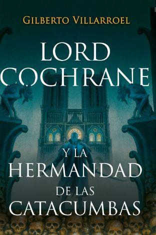 lord-cochrane-y-la-hermandad-de-las-catacumbas
